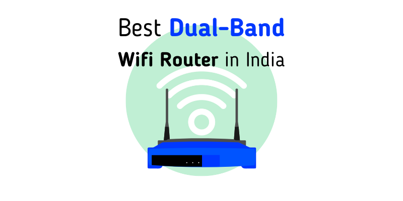 Best Dual-Band Wifi Router in India